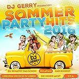 DJ Gerry präs. Sommer Party Hits 2016 (inkl. Die immer lacht, Hulapalu, Ham kummst, uvm.)
