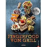 Fingerfood Grillen: Heiße Happen auf die Hand. Das Grillbuch mit vielen tollen Rezepten für Snacks und Fingerfood vom Grill, perfekt für die nächste Party oder den gemütlichen Abend zuhause!