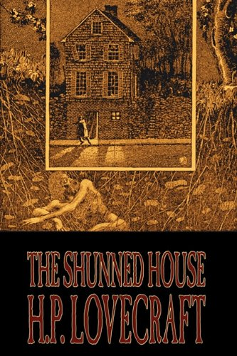 The Shunned House by H. P. Lovecraft, Fiction, Fantasy, Classics, Horror Cover Image