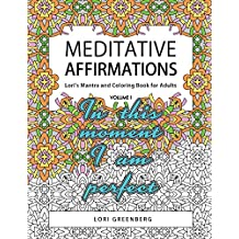 Meditative Affirmations (Lori's Mantra and Coloring Book for Adults) (English Edition)
