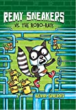 Remy Sneakers vs. the Robo-Rats (Remy Sneakers #1) [Hardcover] Scholastic