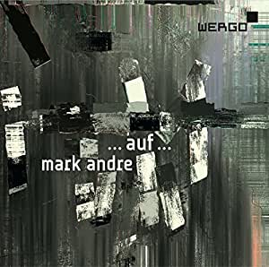 Mark Andre: ...auf...-Triptych for Large Orchestra