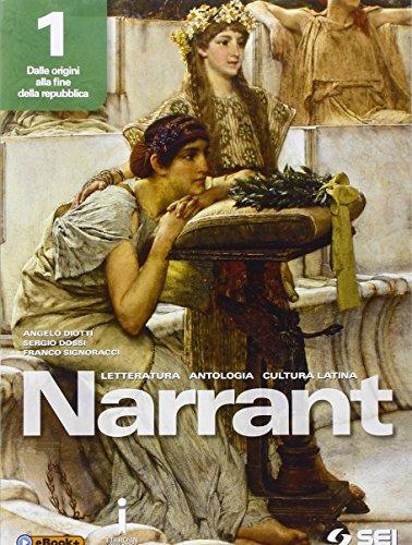 Narrant. Letteratura, antologia, cultura latina. Per i Licei. Con e-book. Con espansione online: 1