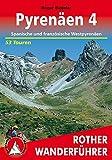 Pyrenäen 4: Spanische und französiche Westpyrenäen. 53 Touren. (Rother Wanderführer) - Roger Büdeler