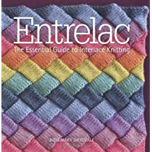 Entrelac: The Essential Guide to Interlace Knitting by Rosemary Drysdale (2010-11-02)
