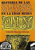Historia de las sociedades musulmanas (Historia universal. Medieval)