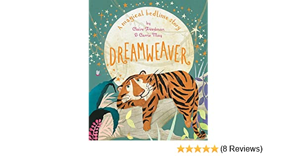 Dreamweaver: Amazon co uk: Claire Freedman, Carrie May