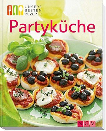 Partyküche: Unsere besten Rezepte