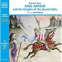 King Arthur and the Knights of the Round Table (Junior Classics) (Classic Literature With Classical Music. Junior Classics)