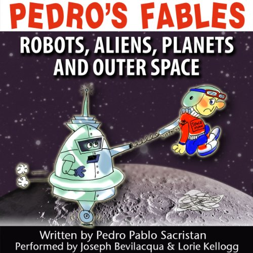 Pedro's Fables: Robots, Aliens, Planets, and Outer Space  Audiolibri