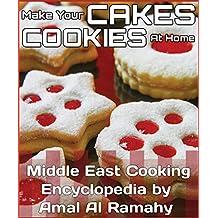 Hacer Que Su Las Galletas Y Pasteles En El Hogar: Oriente Medio enciclopedia de cocina por Amal Al Ramahy (Las Mil y Una Recetas nº 14) (Spanish Edition)