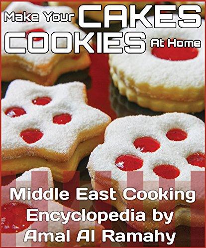 Hacer Que Su Las Galletas Y Pasteles En El Hogar: Oriente Medio enciclopedia de cocina por Amal Al Ramahy (Las Mil y Una Recetas nº 14)