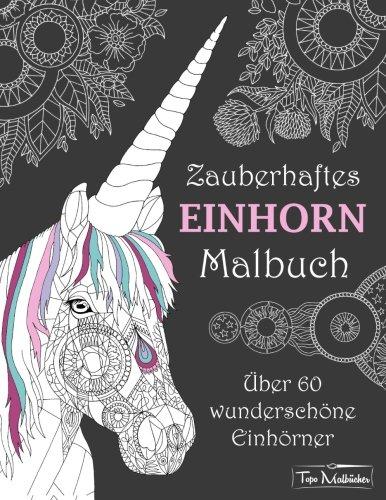 Zauberhaftes Einhorn Malbuch: Über 60 wunderschöne Einhörner