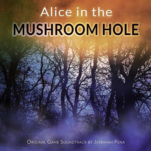 Alice In The Mushroom Hole Suite