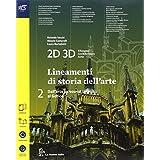 2D 3D disegno, architettura, arte. Con album storia del'arte. Con e-book. Con espansione online. Per le Scuole superiori