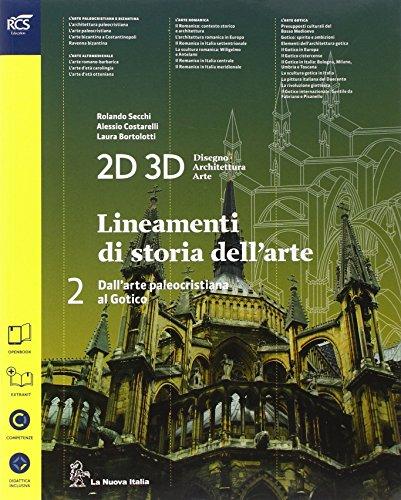 2D 3D disegno, architettura, arte. Con album storia dell'arte. Per le Scuole superiori. Con e-book. Con espansione online