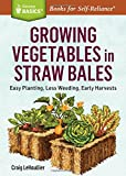 Growing Vegetables in Straw Bales (Storey Basics)