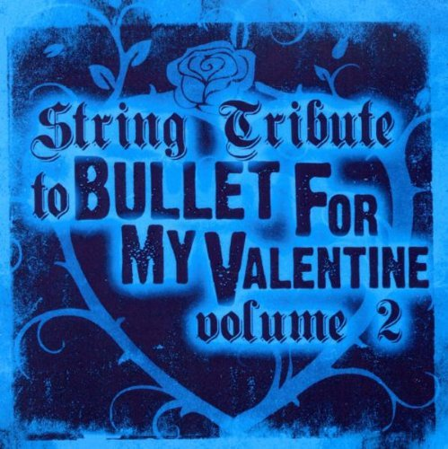 String Tribute to Bullet for My Valentine 2 by BULLET FOR MY VALENTINE TRIBUTE (2010-06-01)