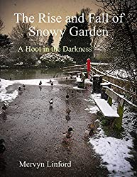 - The Rise and Fall of Snowy Garden - A Hoot in the Darkness
