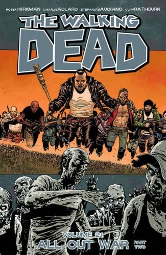The Walking Dead Volume 21: All Out War Part 2 (Walking Dead (6 Stories)) by Stefano Gaudiano (29-Jul-2014) Paperback