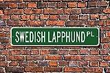 Schwedischer Lapphund Hundeliebhaber Schild Aluminium Neuheit Street Schild Outdoor Garage Höhle Decor