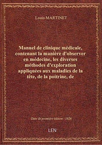 Manuel de clinique mdicale, contenant la manire d'observer en mdecine, les diverses mthodes d'ex