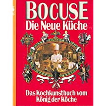 Paul Bocuse: Die neue Küche - Das Kochkunstbuch vom König der Köche