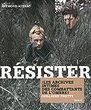 Résister : Les archives intimes des combattants de l'ombre