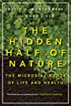 The Hidden Half of Nature: The Microb...