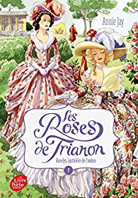 Les Roses de Trianon, tome 1 : Roselys, justicière de l'ombre par Annie Jay