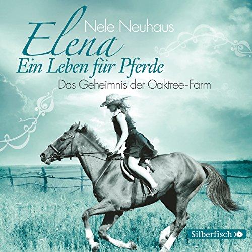Buchseite und Rezensionen zu 'Das Geheimnis der Oaktree-Farm (Elena: Ein Leben für Pferde 4)' von Nele Neuhaus