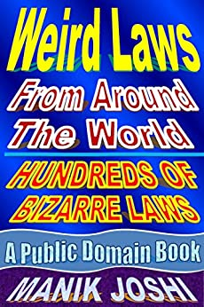 Weird Laws from Around the World (English Edition) di [Joshi, Manik]