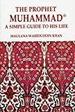 THE Prophet Muhammad:A Simple Guide To His Life