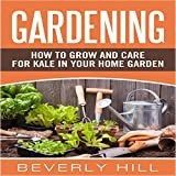 Gardening: How to Grow and Care for Kale in Your Home Garden