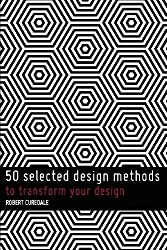 50 Selected Design Methods: To Inform Your Design