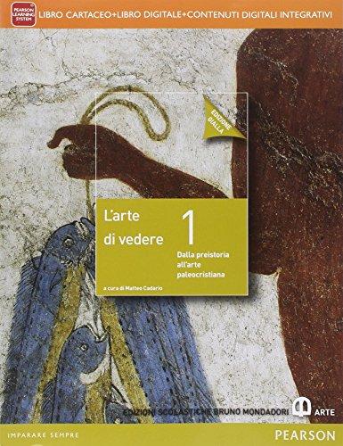 Arte di vedere. Ediz. gialla. Per le Scuole superiori. Con e-book. Con espansione online: 1