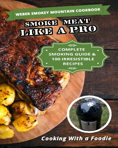 weber-smokey-mountain-cookbook-complete-smoking-guide-100-irresistible-recipes