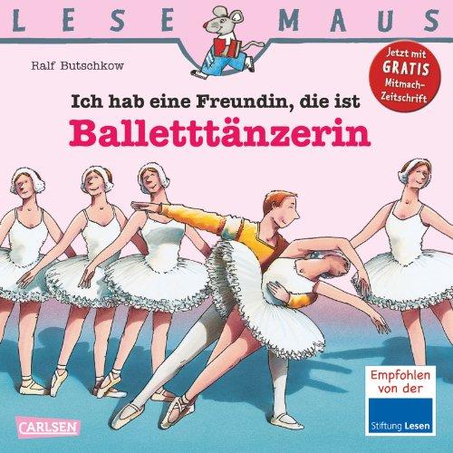 LESEMAUS, Band 112: Ich hab eine Freundin, die ist Balletttänzerin