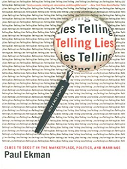 Telling Lies: Clues to Deceit in the Marketplace, Politics, and Marriage (Revised Edition) von [Ekman, Paul]
