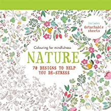 Nature: 70 designs to help you de-stress (Colouring for Mindfulness)