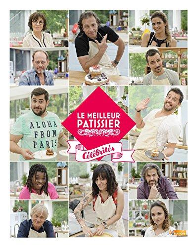 Le Meilleur Pâtissier - Spécial Célébrités