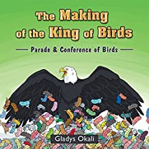 The Making of the King of Birds: Parade & Conference of Birds (English Edition)