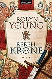 Rebell der Krone: Historischer Roman (Robert The Bruce, Band 1)
