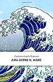 Scarica Libro Ama oltre il mare (PDF,EPUB,MOBI) Online Italiano Gratis