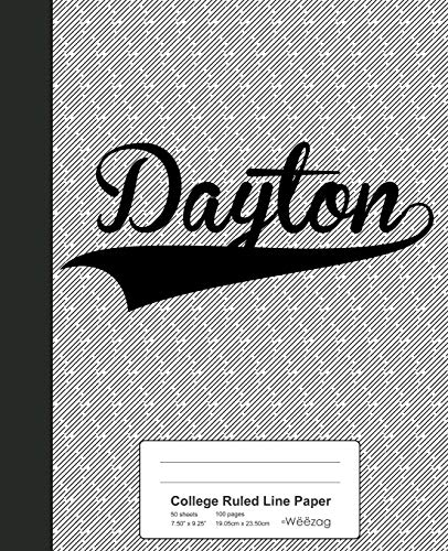 College Ruled Line Paper: DAYTON Notebook (Weezag College Ruled Line Paper Notebook, Band 2696)