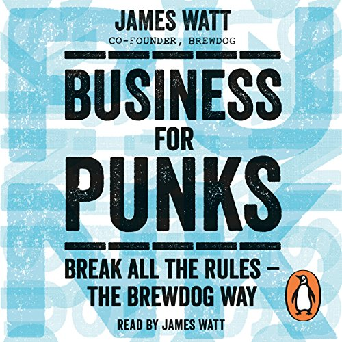 Business for Punks: Break All the Rules - the BrewDog Way Test