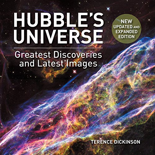Hubble's Universe: Greatest Discoveries and Latest Images por Terence Dickinson
