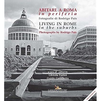 Abitare A Roma In Periferia / Living In Rome In The Suburbs: Fotografie Di Rodrigo Pais / Photographs By Rodrigo Pais