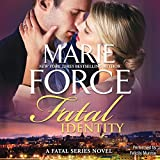Front cover for the book Fatal Identity (The Fatal Series) by Marie Force