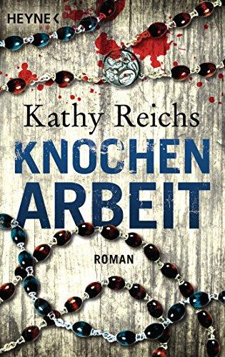 Buchseite und Rezensionen zu 'Knochenarbeit: Roman (Die Tempe-Brennan-Romane, Band 2)' von Kathy Reichs